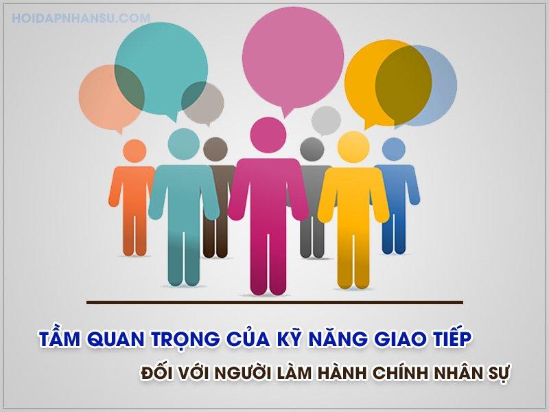 Tầm quan trọng của kỹ năng giao tiếp đối với người nhân sự