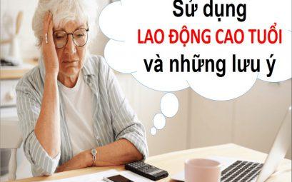 Sử dụng lao động cao tuổi và những lưu ý
