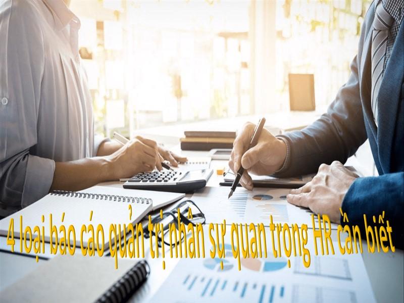 4 loại báo cáo quản trị nhân sự quan trọng HR cần biết